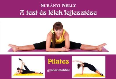 Surányi Nelly - A test és lélek fejlesztése Pilates-gyakorlatokkal