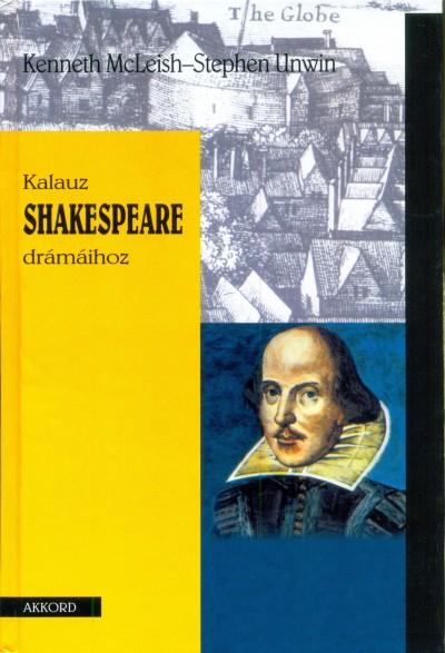Kenneth Macleish - Stephen Unwin - Kalauz Shakespeare drámáihoz