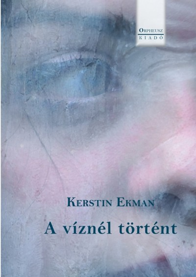 Kerstin Ekman - A víznél történt