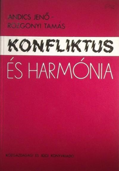 Andics Jenő - Rozgonyi Tamás - KONFLIKTUS ÉS HARMÓNIA