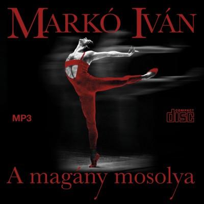 Markó Iván - A magány mosolya - Hangoskönyv
