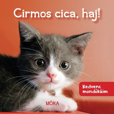 - Cirmos cica haj!