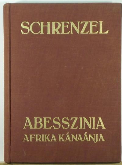 E. Schrenzel - Abesszínia, Afrika Kánaánja