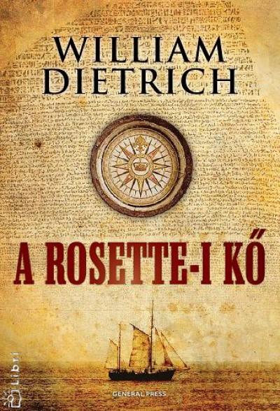 William Dietrich - A rosette-i kő