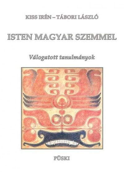 Kiss Irén - Tábori László - Isten magyar szemmel