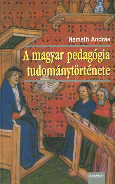 Németh András - A magyar pedagógia tudománytörténete