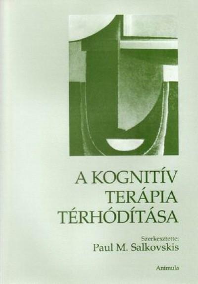 Paul M. Salkovskis  (Szerk.) - A kognitív terápia térhódítása