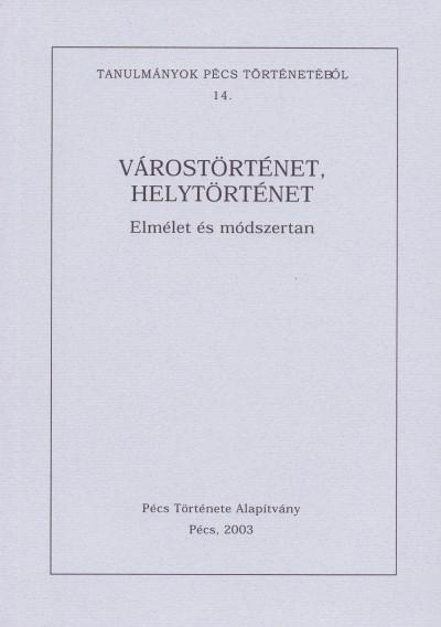 Vonyó József  (Szerk.) - Tanulmányok Pécs történetéből 14.