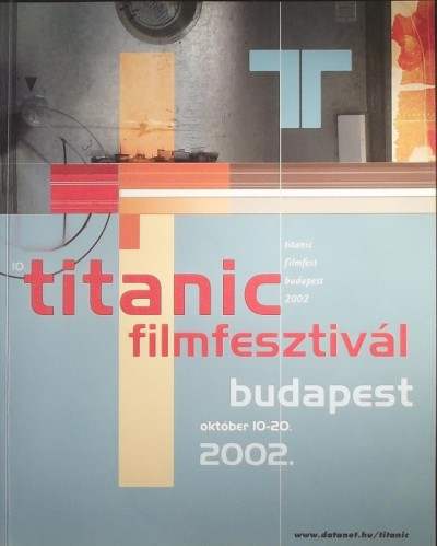 - 10. Titanic filmfesztivál Budapest (2002)