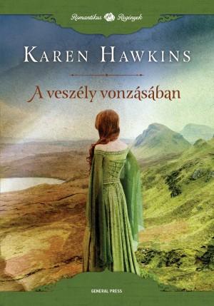 Karen Hawkins - A vesz�ly vonz�s�ban