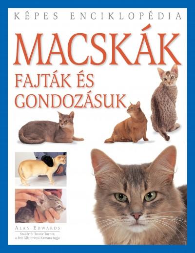 Alan Edwards - Macskák - Fajták és gondozásuk