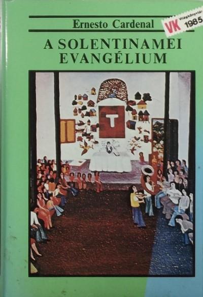 Ernesto Cardenal - A solentinamei evangélium