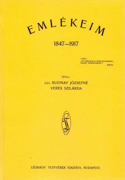 Özv. Rudnay Józsefné Veres Szilárda - Emlékeim 1847-1917