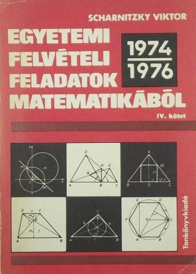 Scharnitzky Viktor - Egyetemi felvételi feladatok matematikából IV.