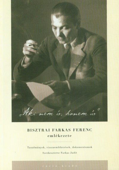 Farkas Judit  (Szerk.) - 'Aki nem ír, hanem úr'
