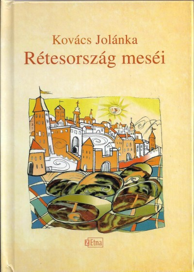 Kovács Jolánka - Rétesország meséi