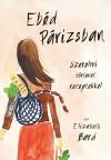 Elizabeth Bard - Eb�d P�rizsban