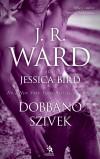 J. R. Ward - Dobban� sz�vek