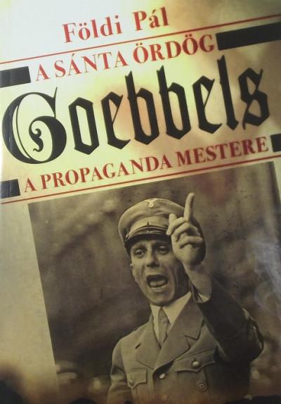 Földi Pál - A sánta ördög - Goebbels