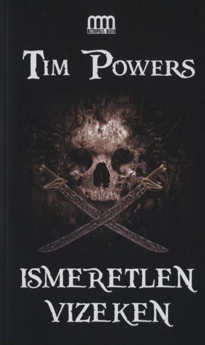 Tim Powers - Ismeretlen vizeken