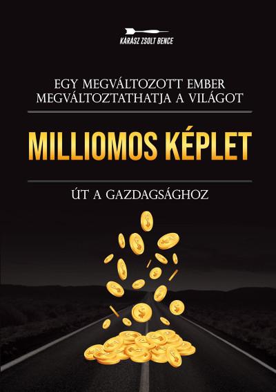 Kárász Zsolt Bence - Milliomos képlet
