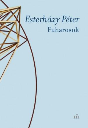Esterh�zy P�ter - Fuharosok