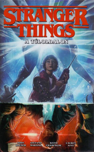 Jody Houser - Stefano Martino - Stranger Things: A Túloldalon