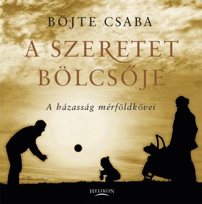 Böjte Csaba - A szeretet bölcsője