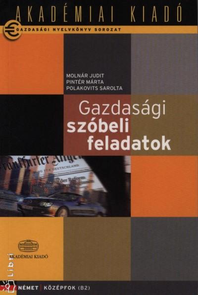 Dr. Molnár Judit - Pintér Márta - Polakovits Sarolta - GAZDASÁGI SZÓBELI FELADATOK - NÉMET KÖZÉPFOK