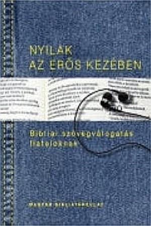 Kiss B. Zsuzsanna (SZERK.) - Pecsuk Ott� (Szerk.) - Nyilak az er�s kez�ben