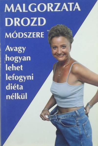 Malgorzata Drozd - Malgorzata Drozd módszere