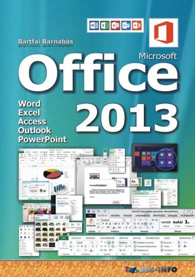 Bártfai Barnabás - Microsoft Office 2013