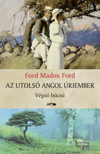 Ford Madox Ford: Az utolsó angol úriember