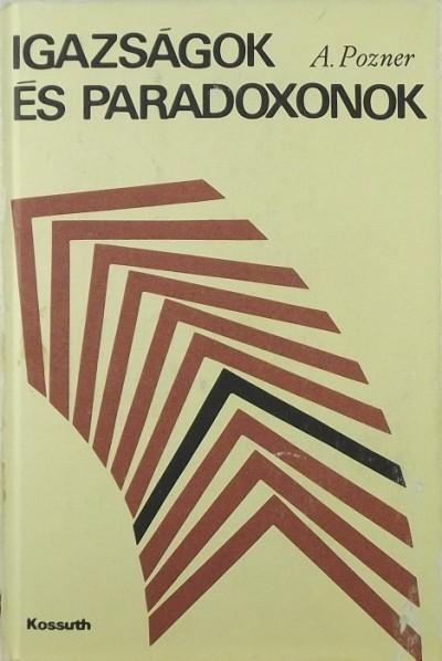 A. R. Pozner - Igazságok és paradoxonok