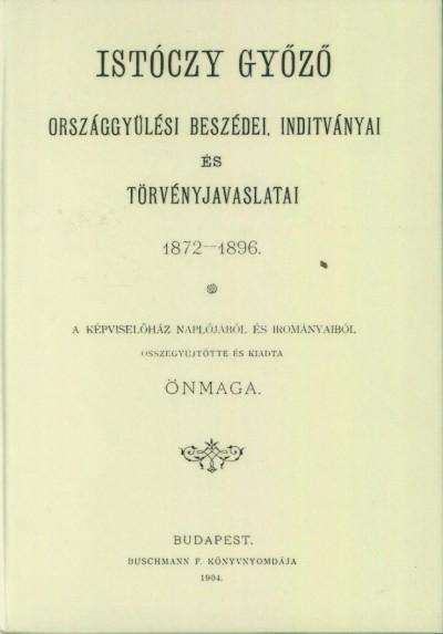 Istóczy Győző - Istóczy Győző országgyűlési beszédei, indítványai és törvényjavaslatai. 1872-1896