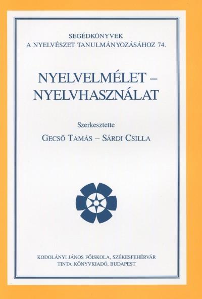 Gecső Tamás  (Szerk.) - Sárdi Csilla  (Szerk.) - Nyelvelmélet - nyelvhasználat