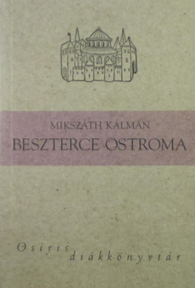 Mikszáth Kálmán - Beszterce ostroma