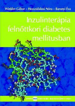 Dr. Baranyi �va - Dr. Hossz�falusi N�ra - Winkler G�bor - Inzulinter�pia feln�ttkori diabetes mellitusban