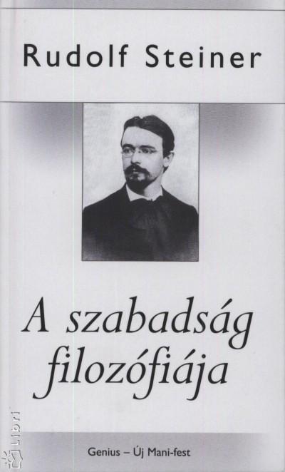 Rudolf Steiner - A szabadság filozófiája