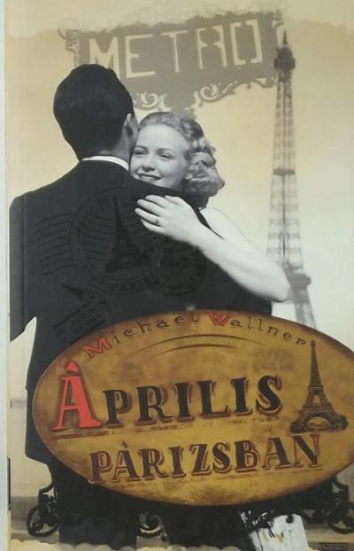 Michael Wallner - Április Párizsban