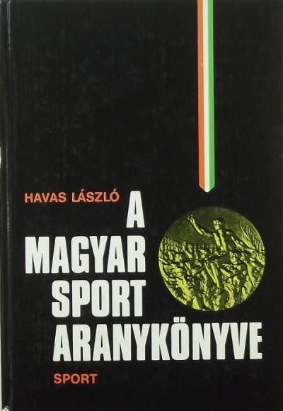 Havas László - A magyar sport aranykönyve