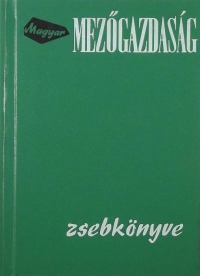 Horváth Sándor  (Szerk.) - Magyar mezőgazdaság zsebkönyve 1970