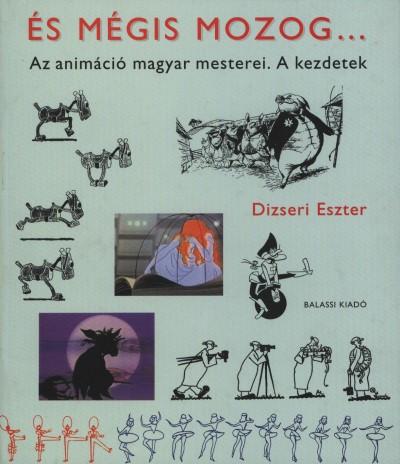 Dizseri Eszter - És mégis mozog...