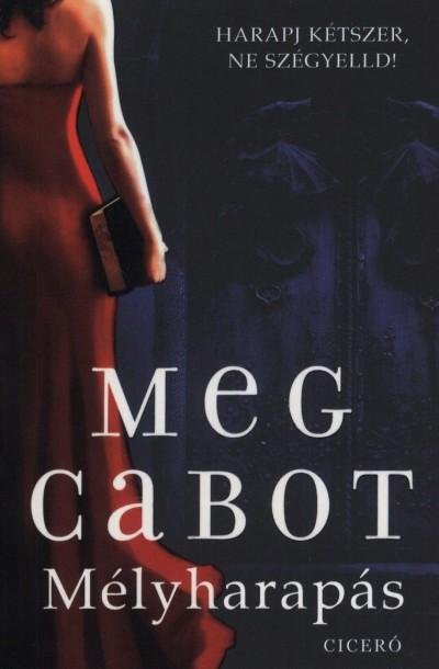 Meg Cabot - Mélyharapás