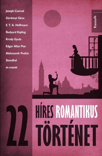 Reményi József Tamás  (Szerk.) - 22 híres romantikus történet