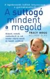 Melinda Blau - Tracy Hogg - A suttog� mindent megold