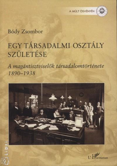 Bódy Zsombor - Egy társadalmi osztály születése