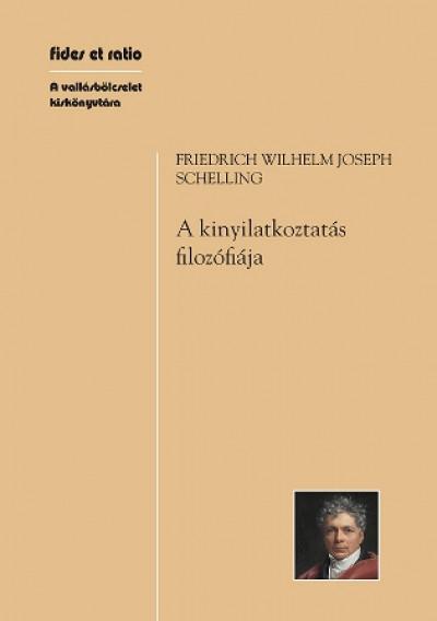 Friedrich Wilhelm Joseph Schelling - A kinyilatkoztatás filozófiája
