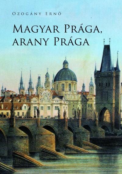 Ozogány Ernő - Magyar Prága, arany Prága
