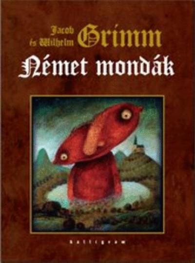 Carl Wilhelm Grimm - Jacob Grimm - Német mondák